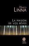 Martti Linna - La maison de vos rêves.