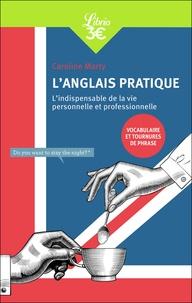 Marty Caroline - Documents  : L'Anglais pratique - L'indispensable de la vie personnelle et professionnelle.