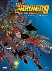 Marty Isenberg et Leo Riley - Les gardiens de la galaxie Tome 3 : En route pour Nulle Part.