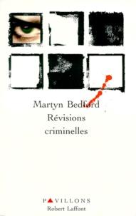 Martyn Bedford - Révisions criminelles.