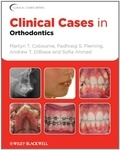 Martyn T. Cobourne et Padhraig S. Fleming - Clinical Cases in Orthodontics.