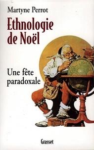 Martyne Perrot - Ethnologie de Noël.