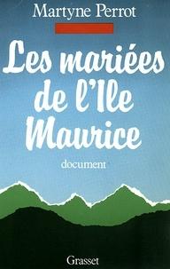 Martyne Perrot - Les mariées de l'île Maurice.