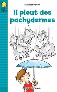 Martyne Pigeon et Raymond Parent - Il pleut des pachydermes.