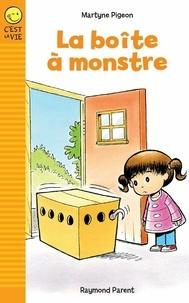 Martyne Pigeon et Raymond Parent - La boîte à monstre.