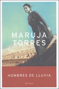 Maruja Torres - Hombres de Lluvia.