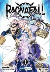 Portail de téléchargement d'ebooks gratuit Ragnafall Tome 1 par Marujirushi, Shizuha