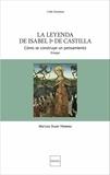 Maruxa Duart Herrero - La leyenda de Isabel Ia de Castilla - Como se construye un pensamiento.