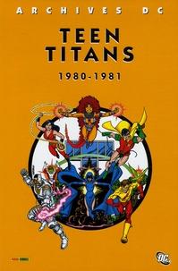 Marv Wolfman et George Pérez - New Teen Titans  : 1980-1981.
