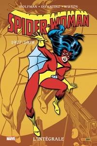 Marv Wolfman et Carmine Infantino - Spider-Woman L'intégrale : 1977-1978.
