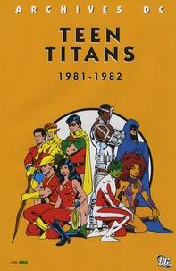 Marv Wolfman et George Pérez - Teen Titans  : 1981-1982.