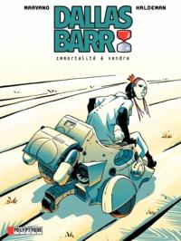 Marvano et Joe Haldeman - Dallas Barr Tome 1 : Immortalité à vendre.