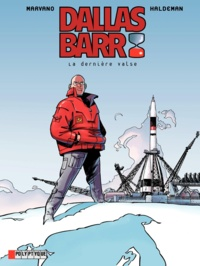 Marvano et Joe Haldeman - Dallas Barr Tome 7 : La dernière valse.