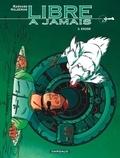 Marvano et Joe Haldeman - Libre à jamais Tome 2 : Exode.