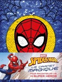 Marvel et  Amstramgram - Le carnet magique Spider-man, pour raconter ma vie de super héros - Avec sequins réversibles.