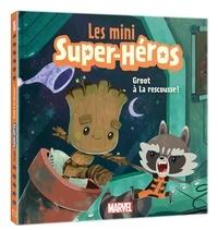 Marvel et Brendan Deneen - Les mini Super-Héros  : Groot à la rescousse.