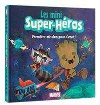 Marvel et Brendan Deneen - Les mini Super-Héros  : Première mission pour Groot.