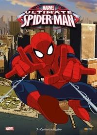 Marvel - Ultimate Spider-Man Tome 3 : Contre la montre.