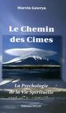 Marvin Gawryn - Le Chemin des Cimes - La Psychologie de la Vie spirituelle.
