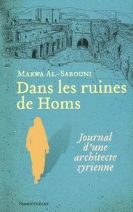 Dans les ruines de Homs - Journal dune architecte syrienne.pdf
