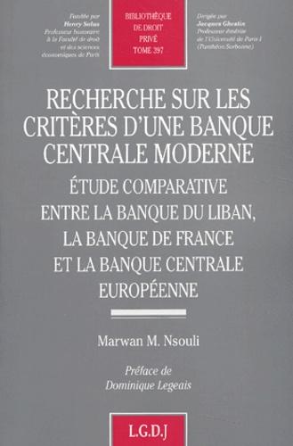 Marwan-M Nsouli - Recherche sur les critères d'une banque centrale moderne - Etude comparative entre la banque du Liban, la Banque de France et la Banque Centrale européenne.