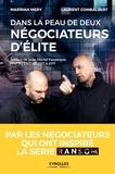 Marwan Méry et Laurent Combalbert - Dans la peau de deux négociateurs d'élite.