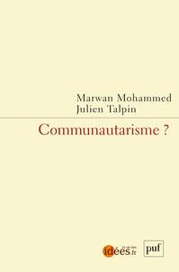 Marwan Mohammed et Julien Talpin - Communautarisme ?.
