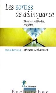 Marwan Mohammed - Les sorties de délinquance - Théories, méthodes, enquêtes.