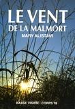 Mary Alistair - Le vent de la Malmort - Les enquêtes du commissaire Morgeon.