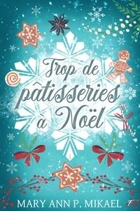 Mary ann P. mikael - Trop de pâtisseries à Noël.