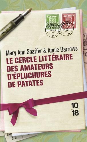 Mary Ann Shaffer et Annie Barrows - Le Cercle littéraire des amateurs d'épluchures de patates.