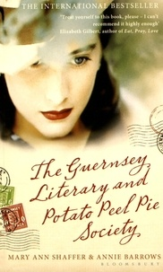 Mary Ann Shaffer et Annie Barrows - The Guernsey Literary and Potato Peel Pie Society.