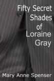 Mary Anne Spenser - Fifty Secret Shades Of Loraine Gray.