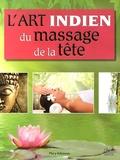 Mary Atkinson - L'art indien du massage de la tête.