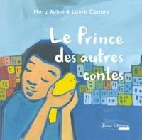 Mary Aulne - Le prince des autres contes.