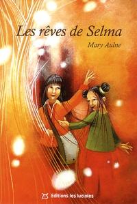 Mary Aulne - Les rêves de Selma - Nos jouets, ces doux souvenirs.