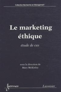 Mary B. McKinley - Le marketing éthique - Etude de cas.