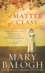 Mary Balogh - A Matter of Class.