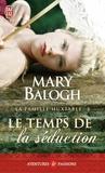 Mary Balogh - La famille des Huxtable - Tome 2, Le temps de la séduction.
