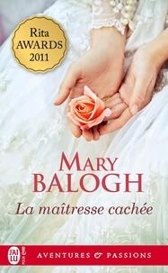 Mary Balogh - La maîtresse cachée.
