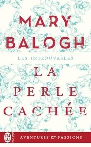 Mary Balogh - La perle cachée.