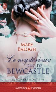 Mary Balogh - La saga des Bedwyn Tome 6 : Le mysterieux duc de Bewcastle.