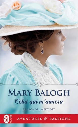 Mary Balogh - La saga des Wescott Tome 1 : Celui qui m'aimera.