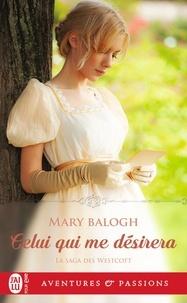 Mary Balogh - La saga des Westcott Tome 4 : Celui qui me désirera.