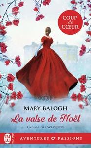 Mary Balogh - La saga des Westcott Tome 5 : La valse de Noël.