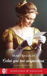 Mary Balogh - La saga des Westcott Tome 6 : Celui qui me respectera.