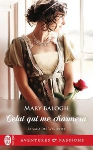 Mary Balogh - La saga des Westcott Tome 7 : Celui qui me charmera.