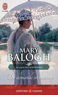 Mary Balogh - Le club des survivants Tome 1 : Une demande en mariage.