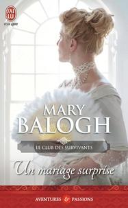 Mary Balogh - Le club des survivants Tome 2 : Un mariage surprise.