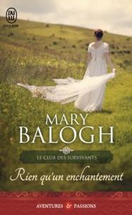 Mary Balogh - Le club des survivants Tome 4 : Rien qu'un enchantement.